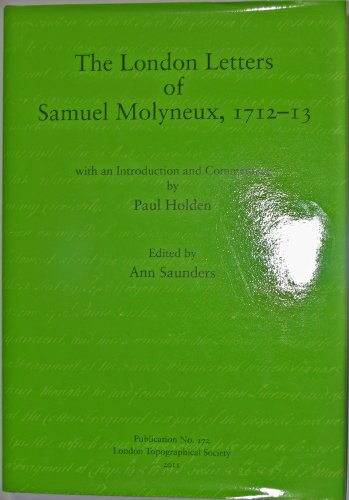 The London Letters of Samuel Molyneux, 1712-13 (London Topographical Society Publication)