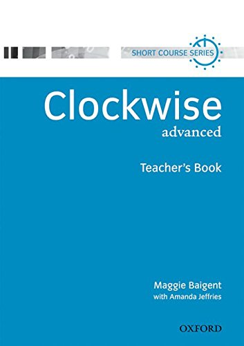 Clockwise Advanced. Teacher's Book: Teacher's Book Advanced level