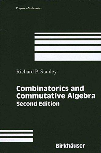 Combinatorics and Commutative Algebra (Progress in Mathematics, Band 41)