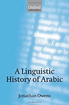 A Linguistic History of Arabic by [Owens, Jonathan]