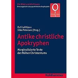 Antike christliche Apokryphen: Marginalisierte Texte des frühen Christentums (Die Bibel und die Frauen, Band 3)