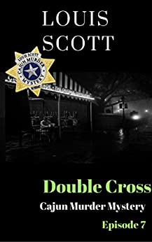 Double Cross (Cajun Murder Mystery Book 7) (English Edition) de [Scott, Louis]