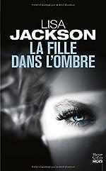 La fille dans l'ombre de Lisa Jackson