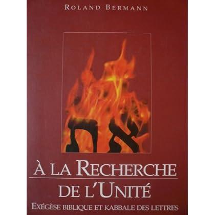 A la recherche de l'unité : Exégèse biblique et kabbale des lettres
