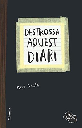 Destrossa Aquest Diari (NO FICCIÓ COLUMNA) por Keri Smith