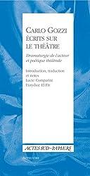 Carlo Gozzi, écrits sur le théâtre : Dramaturgie de l'acteur et poétique théâtrale