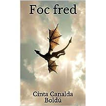 Foc fred (Catalan Edition)