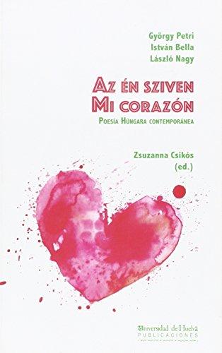MI CORAZON: POESIA HUNGARA CONTEMPORANEA (COLLECTANEA)