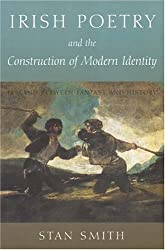 Irish Poetry and the Construction of Modern Identity: Ireland Between Fantasy and History