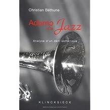 Adorno et le Jazz. Analyse d'un déni esthétique