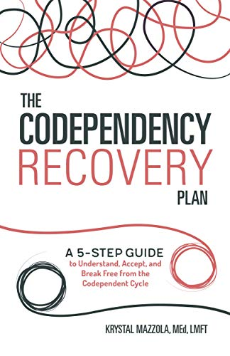 The Codependency Recovery Plan: A 5-Step Guide to Understand, Accept, and Break Free from the Codependent Cycle (English Edition)