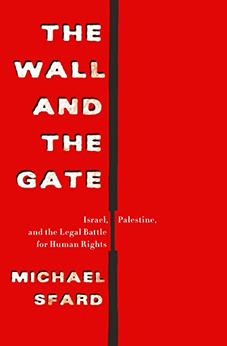 The Wall and the Gate: Israel, Palestine, and the Legal Battle for Human Rights (English Edition)