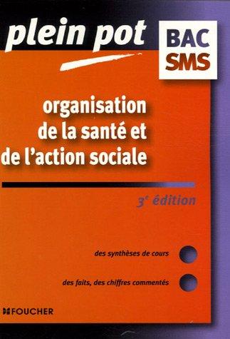 Organisation de la santé et de l'action sociale Bac SMS : Carrières médico-sociales