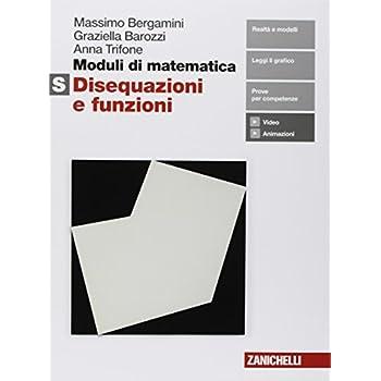 Moduli Di Matematica. Modulo S Bianco: Disequazioni E Funzioni. Per Le Scuole Superiori. Con Contenuto Digitale (Fornito Elettronicamente)