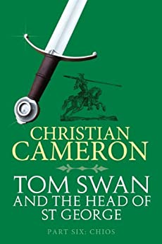 Tom Swan and the Head of St. George Part Six: Chios (Tom Swan and the Head of St George Book 6) by [Cameron, Christian]