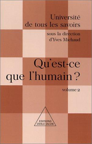 Université de tous les savoirs, volume 2 : Qu'est-ce que l'humain ?