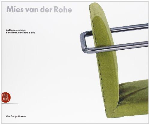 Mies van der Rohe. Architettura e design a Stoccarda, Barcellona, Brno. Ediz. illustrata di Aa Vv.