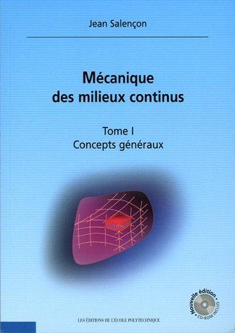 Mécanique des milieux continus, Tome 1 : Concepts généraux (1Cédérom)
