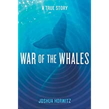 War of the Whales: A True Story (English Edition)