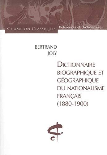 Dictionnaire biographique et géographique du nationalisme français