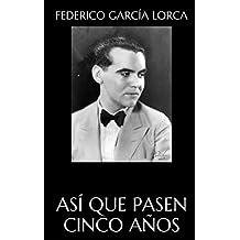 Así que pasen cinco años (Spanish Edition)