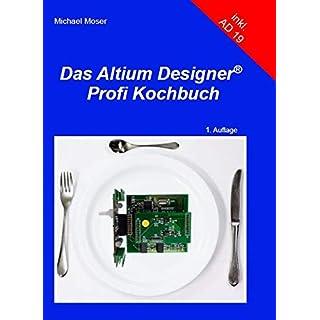 Das Altium Designer Profi Kochbuch