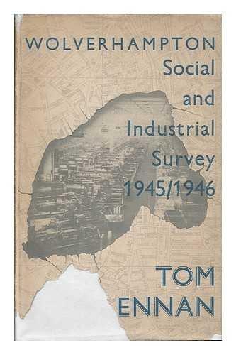 Wolverhampton : social and industrial survey 1945-1946 / Tom Brennan