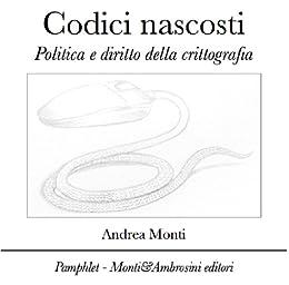 Codici nascosti (Pamphlet Vol. 1) di [Monti, Andrea]