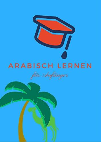Besser Arabisch lernen & Sprachführer: So lernst Du wirklich effizienter