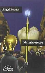 Materia Oscura par Ángel Zapata