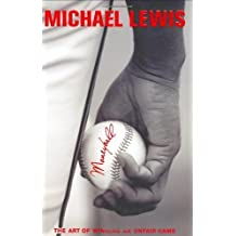 Moneyball: The Art of Winning an Unfair Game by Michael Lewis (2003-05-10)