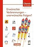 Chemie im Kontext - Sekundarstufe I - Alle Bundesländer: Erwünschte Verbrennungen - unerwünschte Folgen?: Themenheft 2