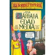 ESA Barbara Edad Media = The Measly Middle Ages (Coleccion Esa Horrible Historia)