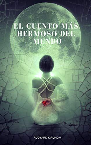 El Cuento Más Hermoso Del Mundo eBook: Rudyard Kipling, Leo ...