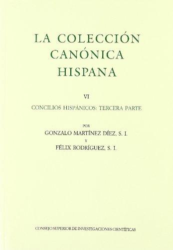 La colección canónica hispana. Tomo VI. Concilios hispánicos tercera parte (Monumenta Hispaniae Sacra)