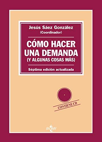 Como hacer una demanda (y algunas cosas más): Introducción práctica a las formas procesales civiles (Derecho) por Jesús Sáez González