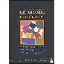 Le recueil littéraire : Pratiques et théorie d'une forme