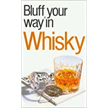 Bluffer's Guide to Whisky: Bluff Your Way in Whisky (Bluffers Guides)