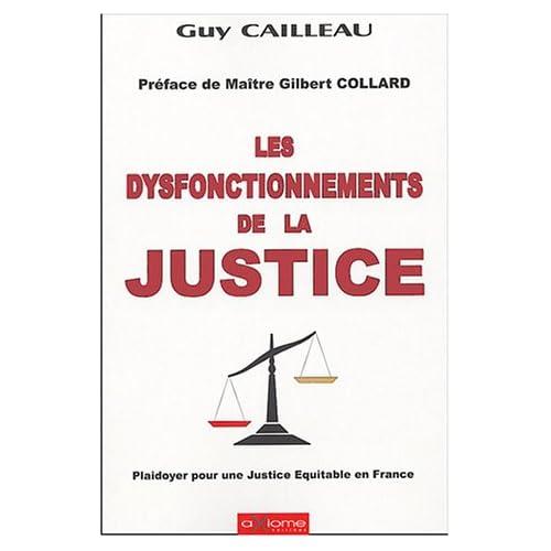 Les dysfonctionnements de la justice : Plaidoyer pour une justice équitable en France