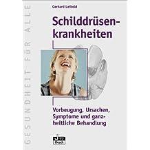 Schilddrüsenkrankheiten: Vorbeugung, Ursachen, Symptome und ganzheitliche Behandlung