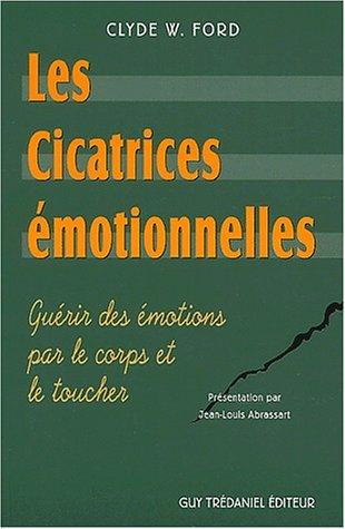 Les cicatrices émotionnelles : Guérir des émotions par le corps et le toucher