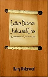 Letters Between Joshua and Chris: Experiences of Jesus and Me