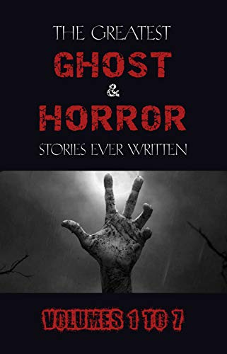 Box Set - The Greatest Ghost and Horror Stories Ever Written: volumes 1 to 7 (100+ authors & 200+ stories) (English Edition) Chaos Beast Men