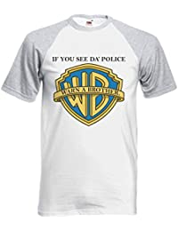 If You See Da Police Warn A Brother Novelty Black/White Femme Homme Men Women Unisex Manches Courtes Short Sleeve Baseball T Shirt