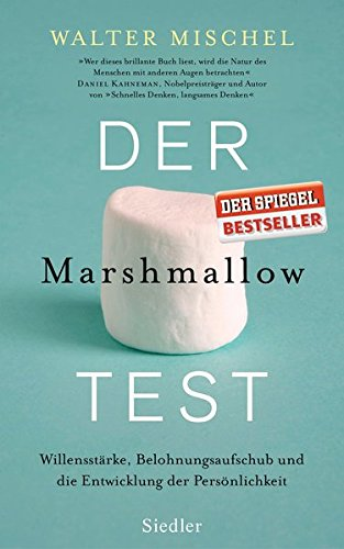 Der Marshmallow-Test: Willensstärke, Belohnungsaufschub und die Entwicklung der Persönlichkeit (Die Psychologie Der Persönlichkeit 3.)