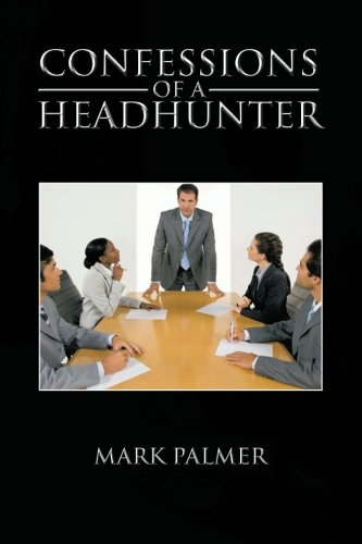 Confessions of a Headhunter