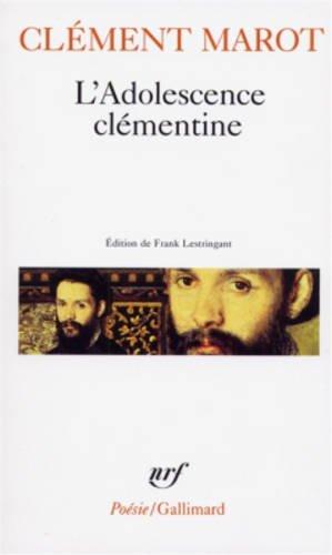 L'Adolescence Clementine/L'Enfer/Deportation De Florimond Robert (Poesie/Gallimard) par Clement Marot