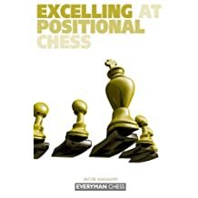 Excelling at Positional Chess: How the Best Players Plan and Manoeuvre (English Edition)