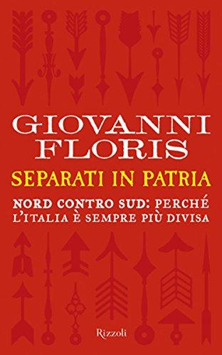Separati in patria: Nord contro Sud, perché lItalia è sempre più ...