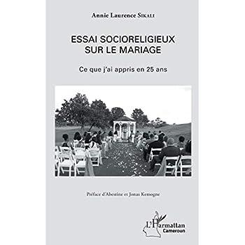 Essai socioreligieux sur le mariage: Ce que j'ai appris en 25 ans